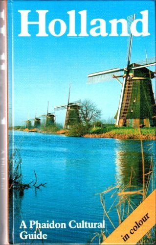 Holland: A Phaidon Art and Architecture Guide With over 275 Color Illustrations and 6 Pages of Maps (Phaidon Cultural Guide) by Knaur Droemer (1987-05-01)