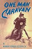 One Man Caravan (Incredible Journeys Books)