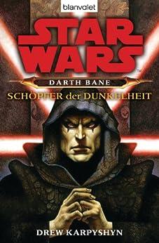 Star Wars - Darth Bane: Schöpfer der Dunkelheit von [Karpyshyn, Drew]
