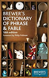 Brewer's Dictionary of Phrase & Fable, 18th edition (Brewer's Dictionary of Phrase and Fable)