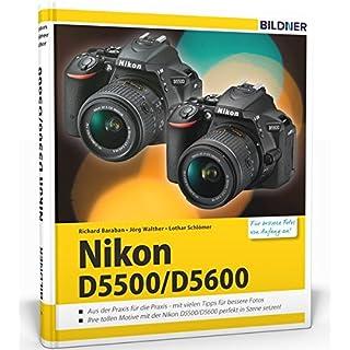 Nikon D5500 / D5600 - Für bessere Fotos von Anfang an: Das umfangreiche Praxisbuch