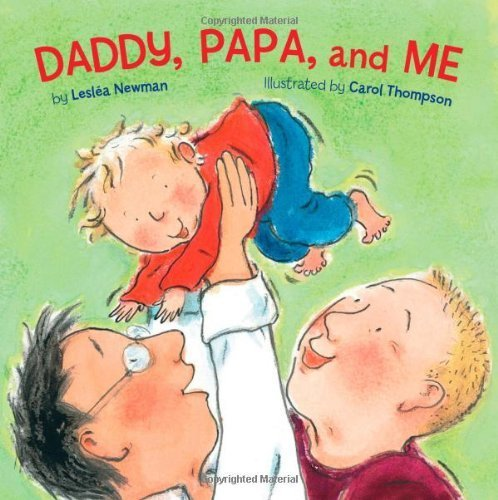 Daddy, Papa, and Me by Lesl��a Newman (2009) Board book