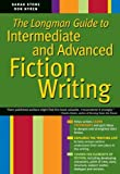 The Longman Guide to Intermediate and Advanced Fiction Writing (Writer's Reference) by Sarah Stone (2007-03-14) - Sarah Stone;Ron Nyren