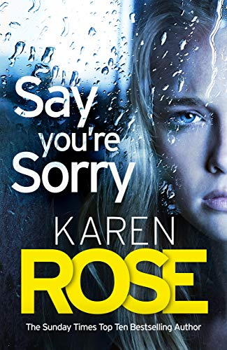 Say You're Sorry (The Sacramento Series Book 1) (English Edition) por Karen Rose