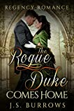 Regency Romance: The Rogue Duke Comes Home