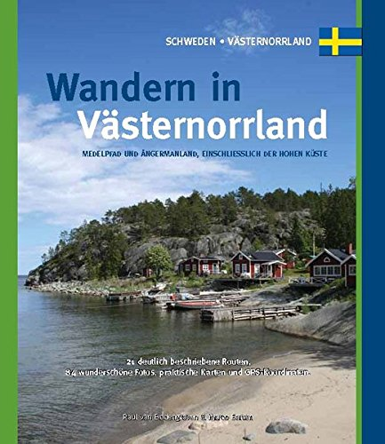 Wandern in Västernorrland: Medelpad und Angermannland, einschliesslich de Hohen Küste: One Day Walks: Alle Infos bei Amazon