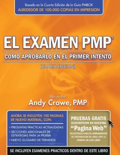 Portada del libro El examen PMP: Como aprobarlo en el primer intento (Spanish Edition) by Andy Crowe PMP PgMP (2010-10-01)