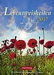 Lebensweisheiten - Kalender 2017: Woc...