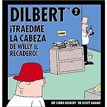 Dilbert, Traedme La Cabeza de Willy El Recadero