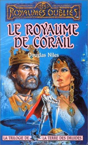 Trilogie de la Terre des Druides : Le royaume de corail