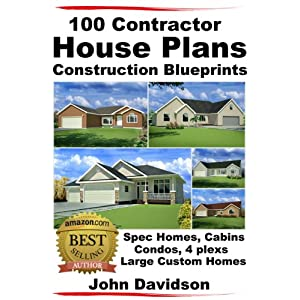 100 Contractor House Plans Construction Blueprints – Spec Homes, Cabins, Condos, 4 Plexs and Custom Homes