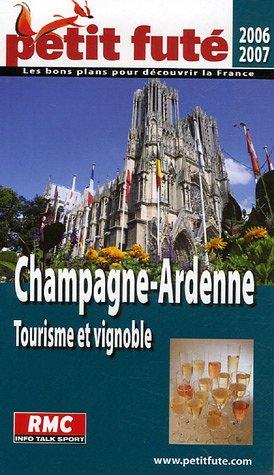 Petit Futé Champagne-Ardenne : Tourisme et vignoble