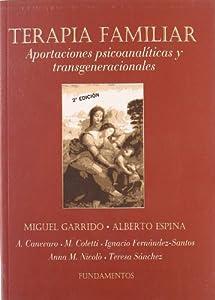 terapia psicoanalítica: Terapia familiar: Aportaciones psicoanalíticas y transgeneracionales (Ciencia / ...