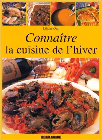 Connaître la cuisine de l'hiver par Liliane Otal