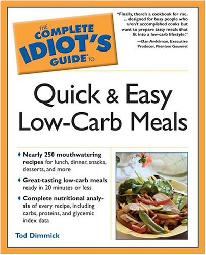 The Complete Idiot's Guide to Quick and Easy Low-carb Meals