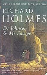 Dr Johnson & MR Savage. Richard Holmes