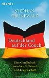 Deutschland auf der Couch: Eine Gesellschaft zwischen Stillstand und Leidenschaft