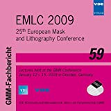 EMLC 2009. CD-ROM: 25th European Mask and Lithography Conference, Lectures held at the GMM Conference January 12-15, 2009 in Dresden, Germany