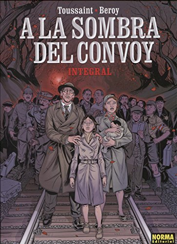 Descargar Libro A la Sombra del Convoy. Edición Integral de Beroy Toussaint