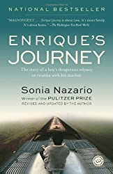 Enrique's Journey: The Story of a Boy's Dangerous Odyssey to Reunite with His Mother by Sonia Nazario (2007-01-02)