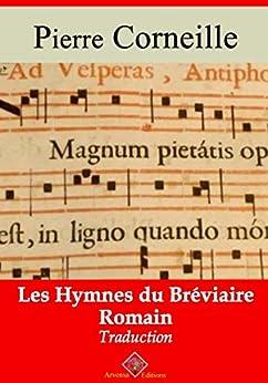 Les hymnes du bréviaire romain - Arvensa éditions (Annoté) par [Corneille, Pierre]