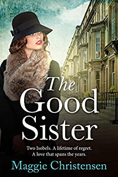 The Good Sister by [Christensen, Maggie]