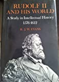 Rudolf II and His World - A Study in Intellectual History, 1576-1612 by R. J. W. Evans (1973-04-05)