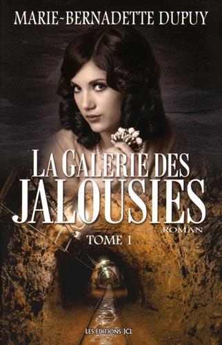 La galerie des jalousies, Tome 1 : par Marie-Bernadette Dupuy