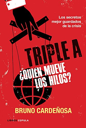 Triple A. ¿Quién Mueve Los Hilos? (Enigmas Y Conspiraciones) por Bruno Cardeñosa