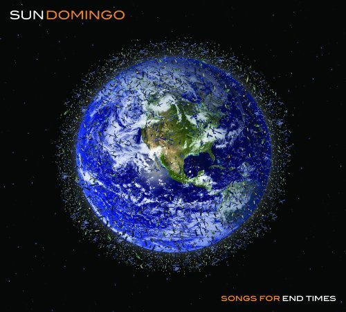 Sun Domingo: Songs for end times (Audio CD)