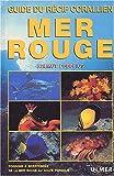 Mer rouge, guide du récif coralien : Poissons & invertébrés de la mer rouge au golfe persique