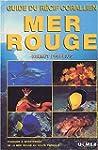 Mer rouge, guide du r�cif coralien :...