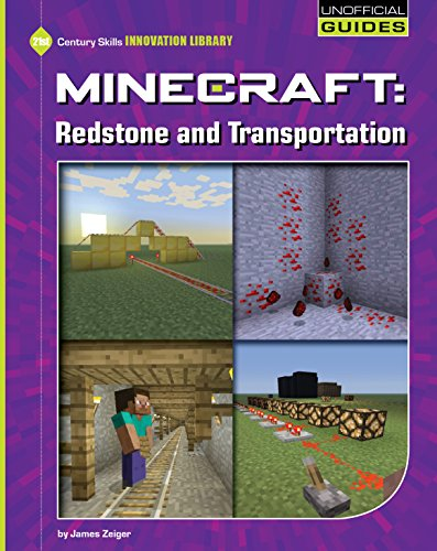 Minecraft: Redstone and Transportation (21st Century Skills Innovation Library: Unofficial Guides) (English Edition) por James Zeiger