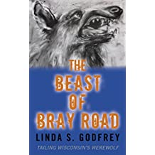 The Beast of Bray Road: Tailing Wisconsin's Werewolf (English Edition)