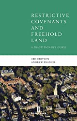 Restrictive Covenants and Freehold Land: A Practitioners Guide