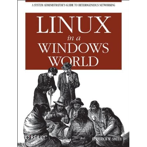 Linux in a Windows World by Roderick W Smith (2005-02-17)