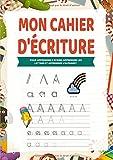Mon Cahier d'écriture: Apprendre lettre majuscule - Pour apprendre a ecrire, apprendre les lettres et apprendre l'alphabet...