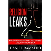 Religion Leaks: News God Doesn't Want You to Read About Future Atheism (English Edition)