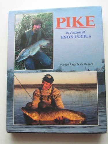 Pike: In Pursuit of Esox Lucius