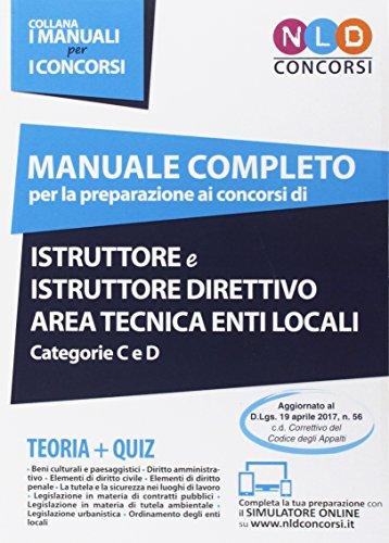 Manuale completo per la preparazione ai concorsi di istruttore e istruttore direttivo area tecnica enti locali categorie C e D. Con Contenuto digitale per download e accesso on line