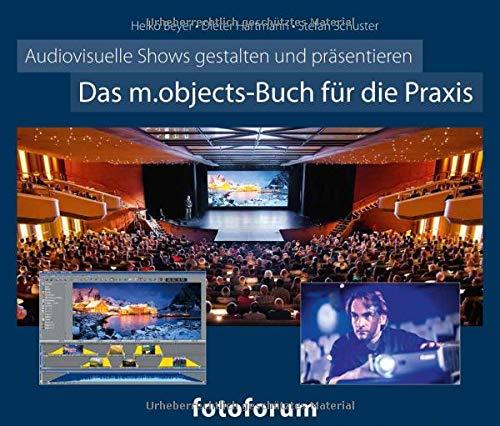 Das m.objects-Buch für die Praxis: Audiovisuelle Shows gestalten und präsentieren -