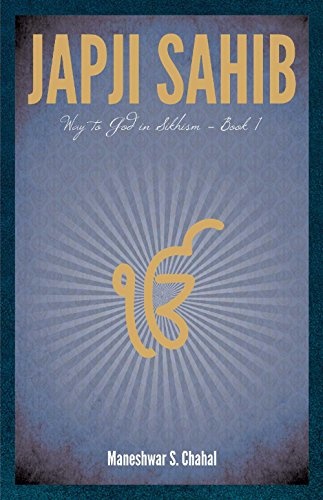 Japji Sahib Way to God in Sikhism - Book 1 (Any Time Temptations Series)