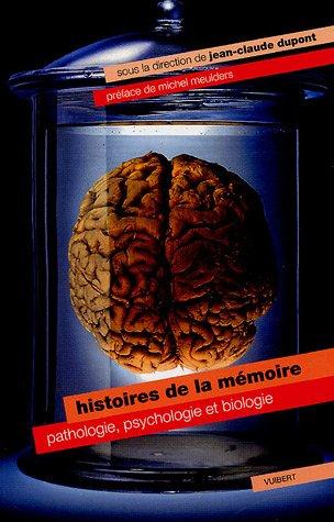 Histoires de la mémoire : Pathologie, psychologie & biologie par Christophe Alsaleh