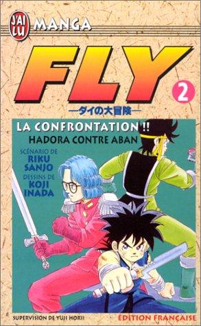 Fly, tome 2 : La Confrontation !! Hadora contre Aban