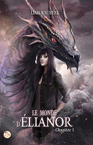 Le Monde d'Elianor - Chapitre 1 par [Waureel, Liah]