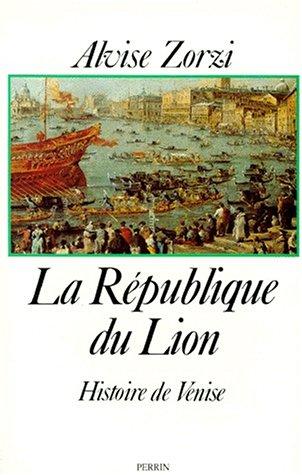 LA REPUBLIQUE DU LION. : Histoire de Venise