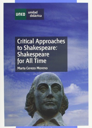 Critical Approaches To Shakespeare: Shakespeare For All Time (UNIDAD DIDÁCTICA) por Marta CEREZO MORENO