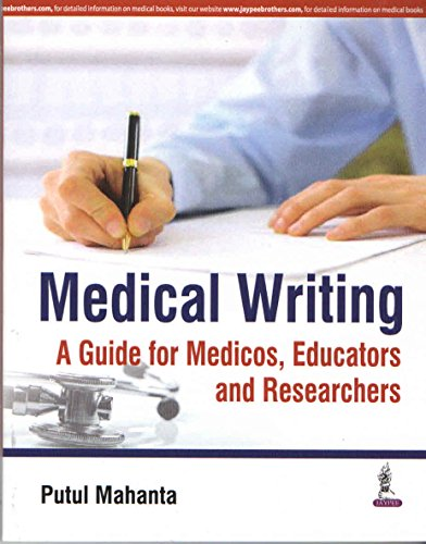 Medical Writing: A Guide for Medicos, Educators and Researchers
