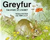 Greyfur: The Story of a Rabbit