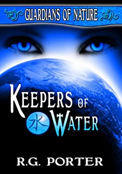 Keepers of Water (Guardians of Nature Book 1) by [Porter, RG]